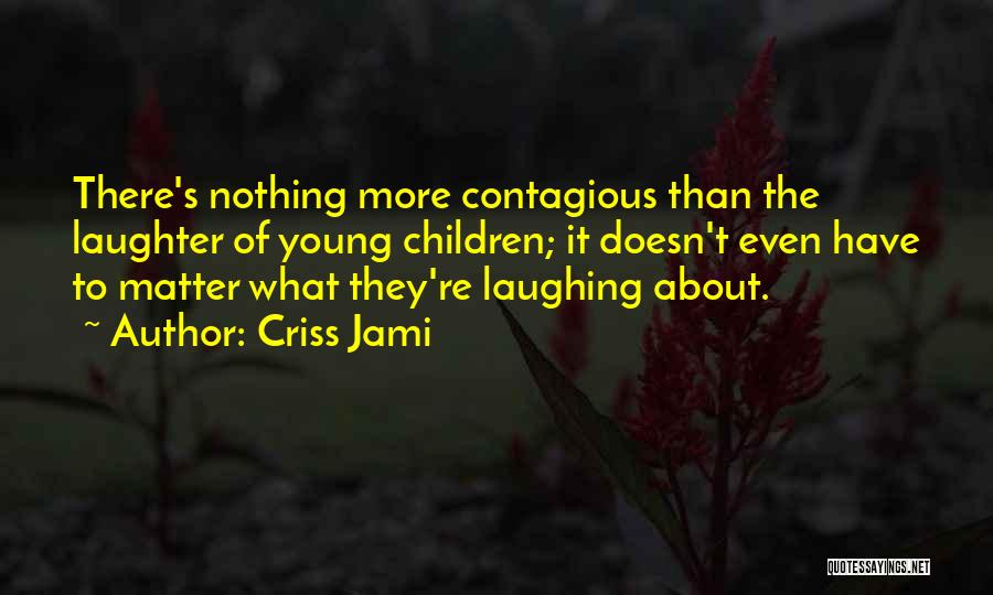 Child Innocence Quotes By Criss Jami