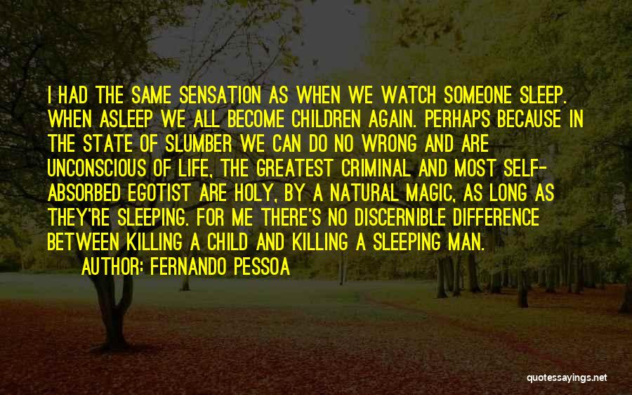 Child Innocence Quotes By Fernando Pessoa