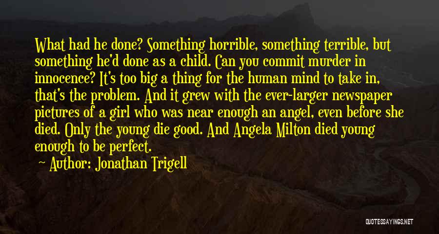 Child Innocence Quotes By Jonathan Trigell