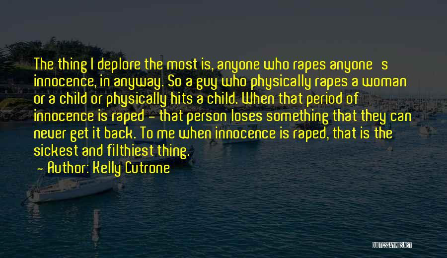 Child Innocence Quotes By Kelly Cutrone