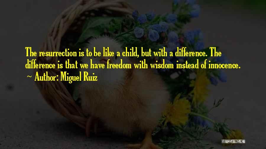 Child Innocence Quotes By Miguel Ruiz