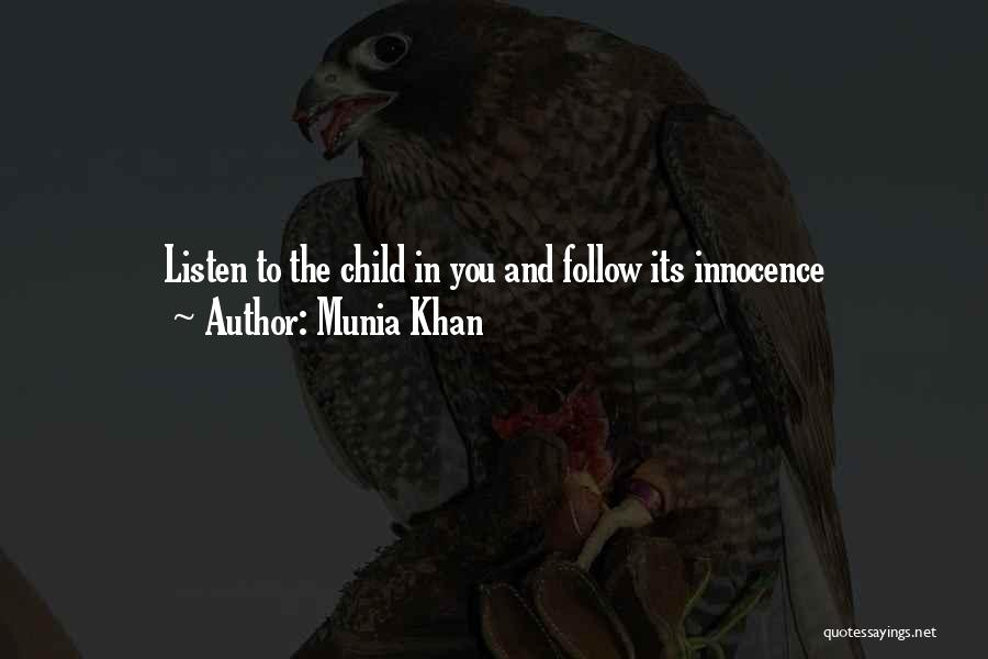 Child Innocence Quotes By Munia Khan