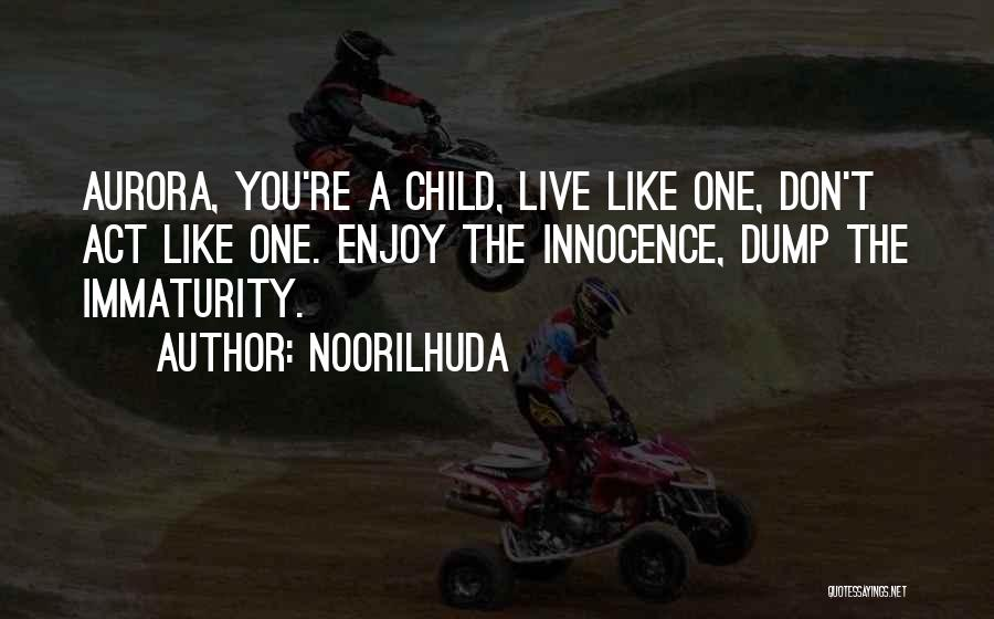 Child Innocence Quotes By Noorilhuda