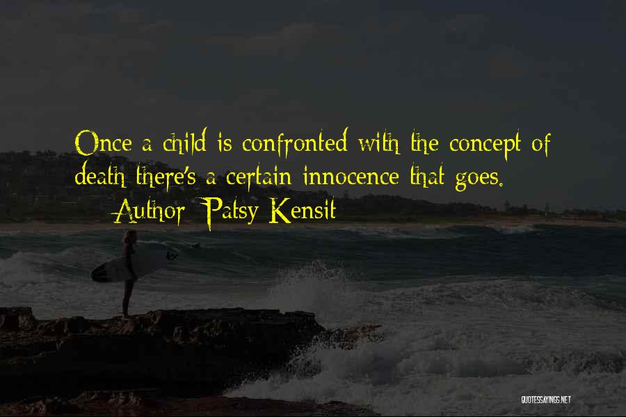 Child Innocence Quotes By Patsy Kensit