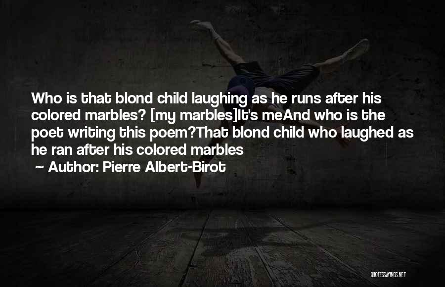 Child Innocence Quotes By Pierre Albert-Birot