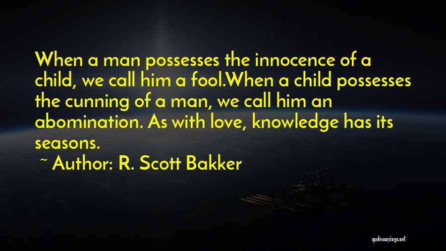 Child Innocence Quotes By R. Scott Bakker