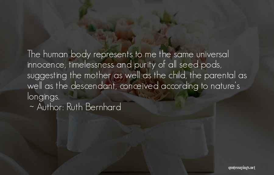 Child Innocence Quotes By Ruth Bernhard