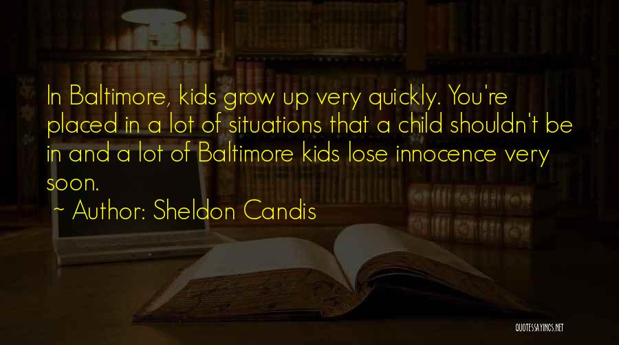 Child Innocence Quotes By Sheldon Candis