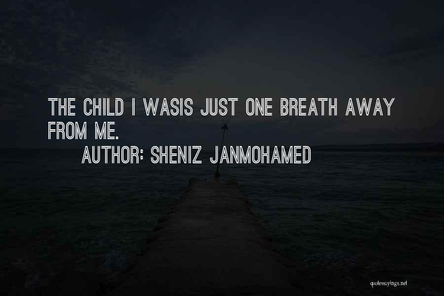 Child Innocence Quotes By Sheniz Janmohamed