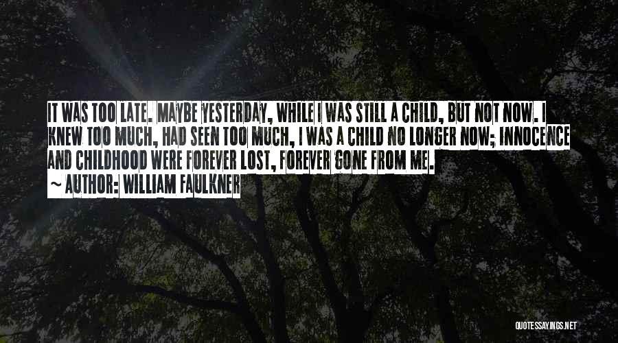 Child Innocence Quotes By William Faulkner