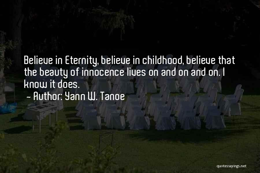 Child Innocence Quotes By Yann W. Tanoe