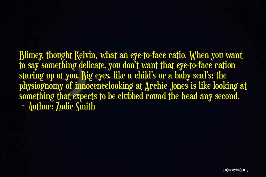 Child Innocence Quotes By Zadie Smith