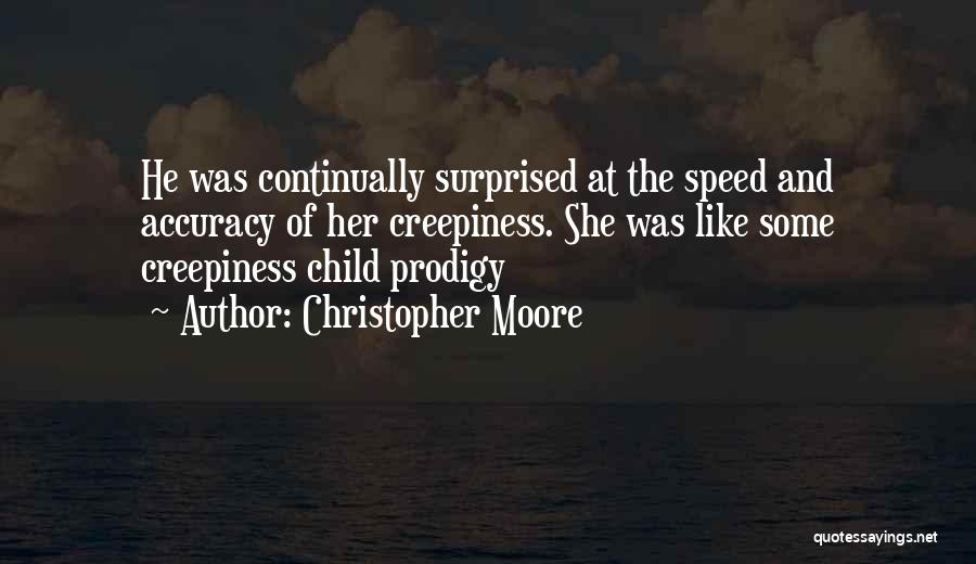 Child Prodigy Quotes By Christopher Moore