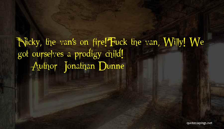 Child Prodigy Quotes By Jonathan Dunne