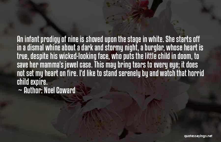 Child Prodigy Quotes By Noel Coward