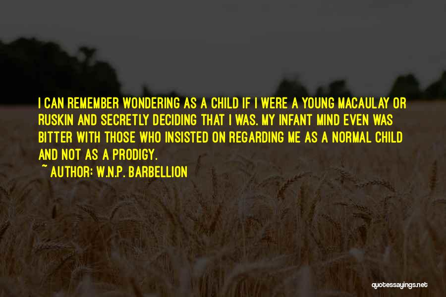 Child Prodigy Quotes By W.N.P. Barbellion