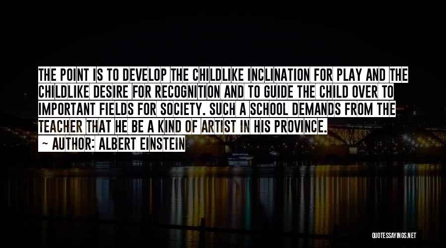 Child Teaching Quotes By Albert Einstein