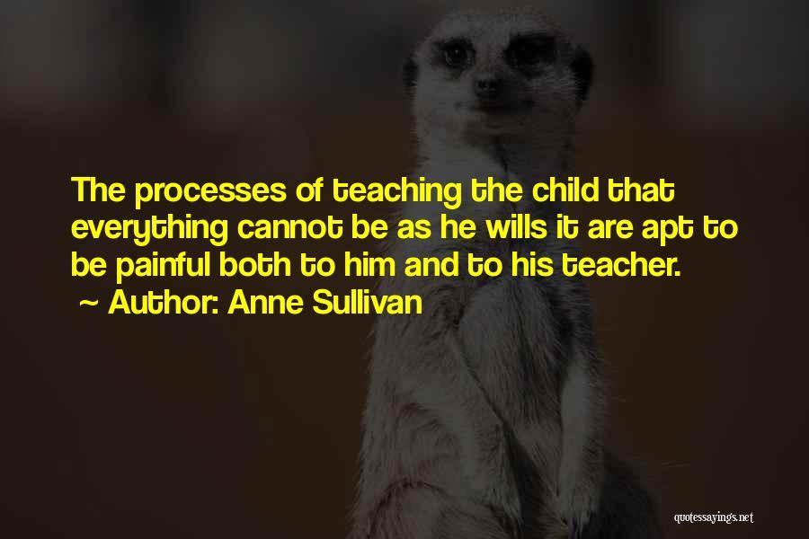 Child Teaching Quotes By Anne Sullivan