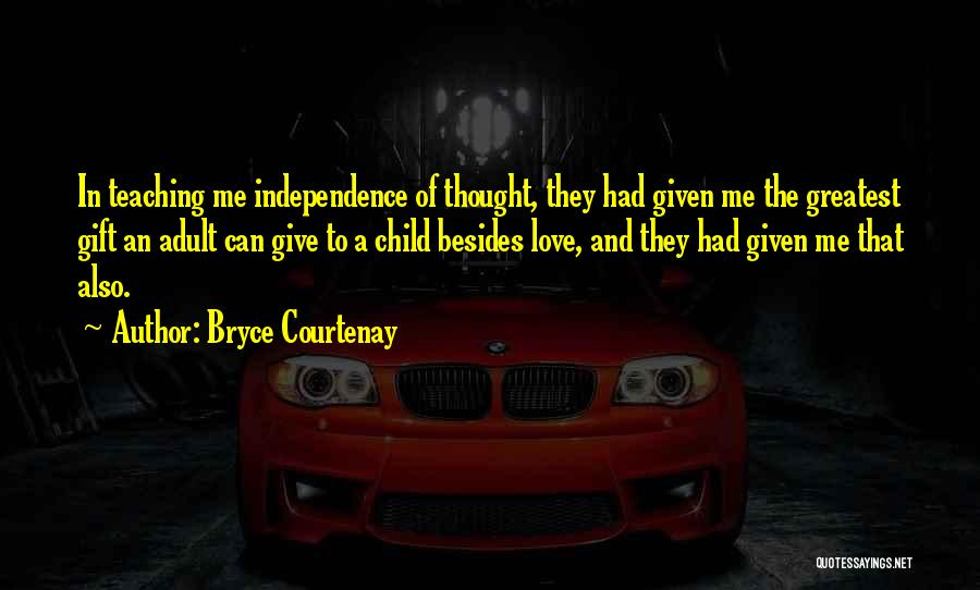 Child Teaching Quotes By Bryce Courtenay