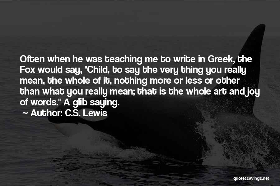 Child Teaching Quotes By C.S. Lewis