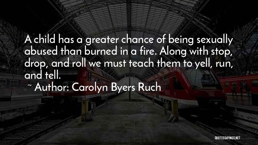 Child Teaching Quotes By Carolyn Byers Ruch