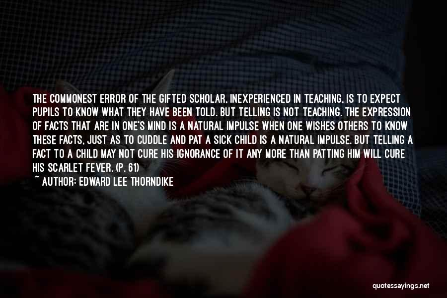 Child Teaching Quotes By Edward Lee Thorndike