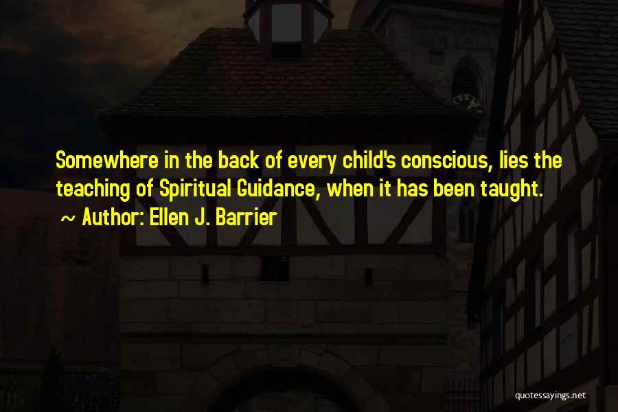 Child Teaching Quotes By Ellen J. Barrier