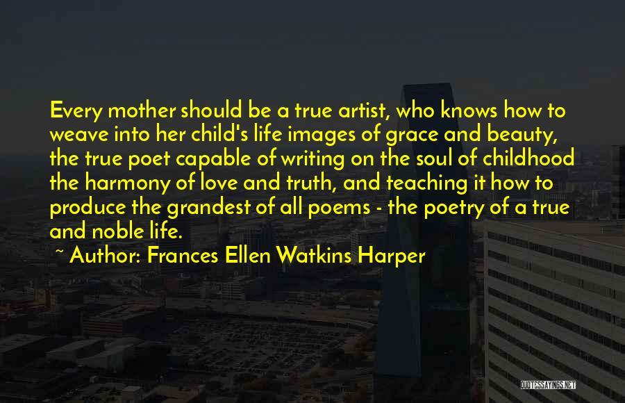 Child Teaching Quotes By Frances Ellen Watkins Harper