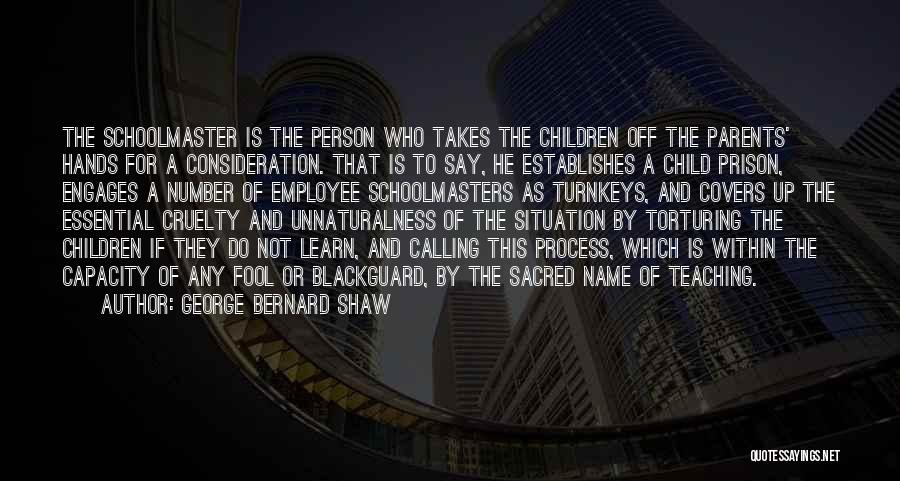 Child Teaching Quotes By George Bernard Shaw