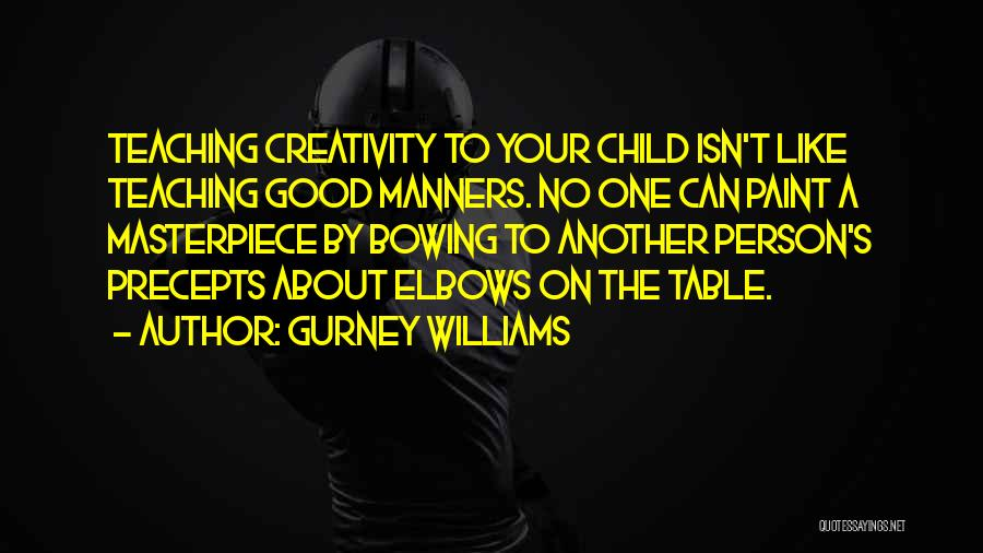 Child Teaching Quotes By Gurney Williams