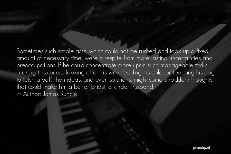 Child Teaching Quotes By James Runcie