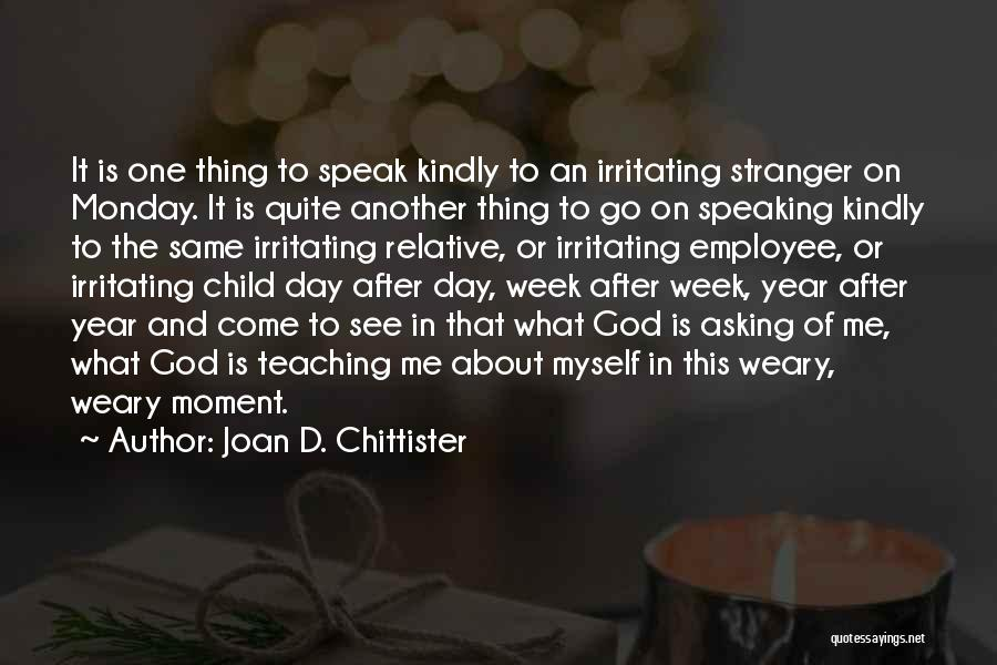 Child Teaching Quotes By Joan D. Chittister