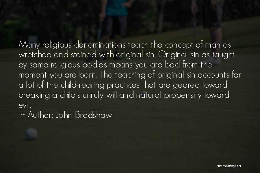 Child Teaching Quotes By John Bradshaw