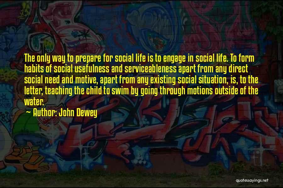Child Teaching Quotes By John Dewey