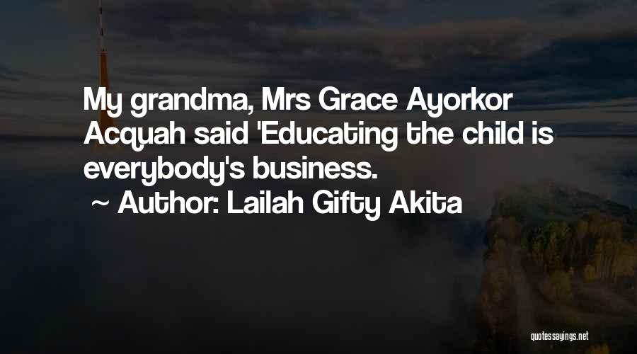 Child Teaching Quotes By Lailah Gifty Akita