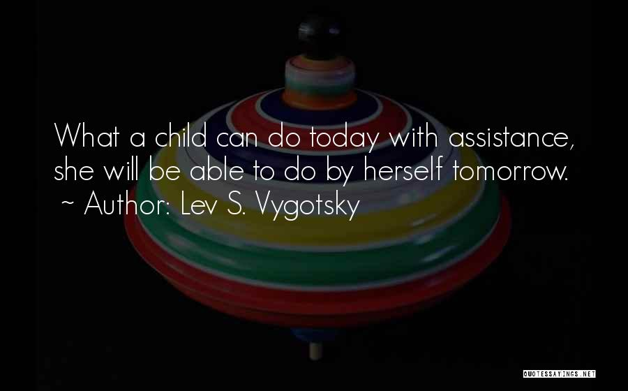 Child Teaching Quotes By Lev S. Vygotsky