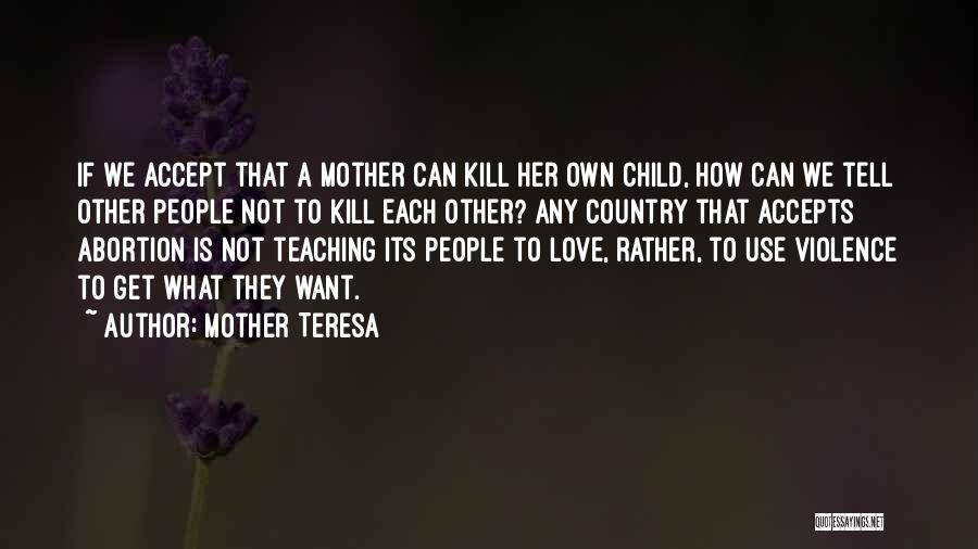 Child Teaching Quotes By Mother Teresa