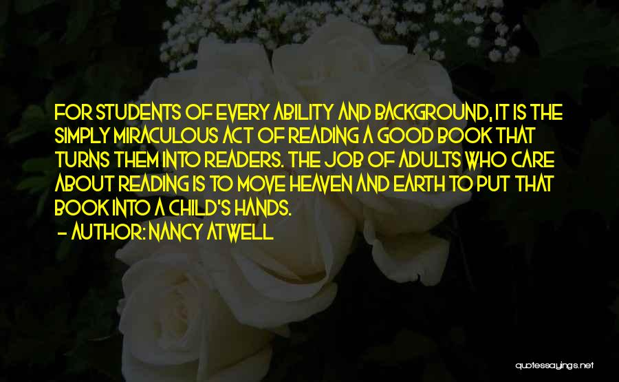Child Teaching Quotes By Nancy Atwell