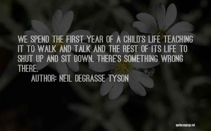 Child Teaching Quotes By Neil DeGrasse Tyson