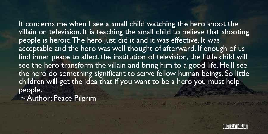 Child Teaching Quotes By Peace Pilgrim