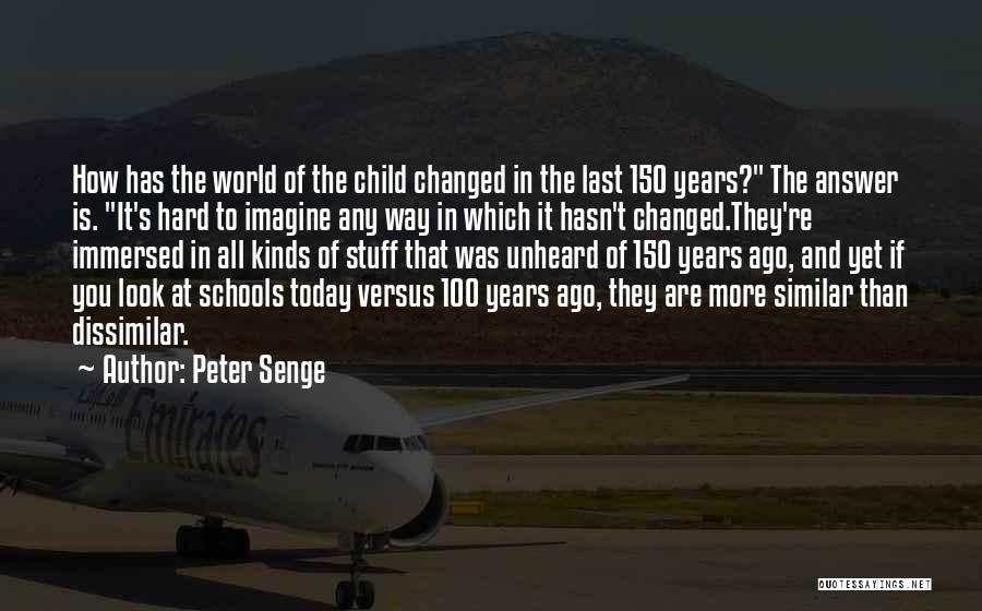 Child Teaching Quotes By Peter Senge