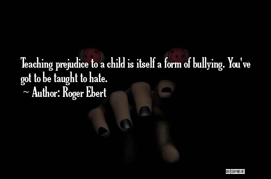 Child Teaching Quotes By Roger Ebert