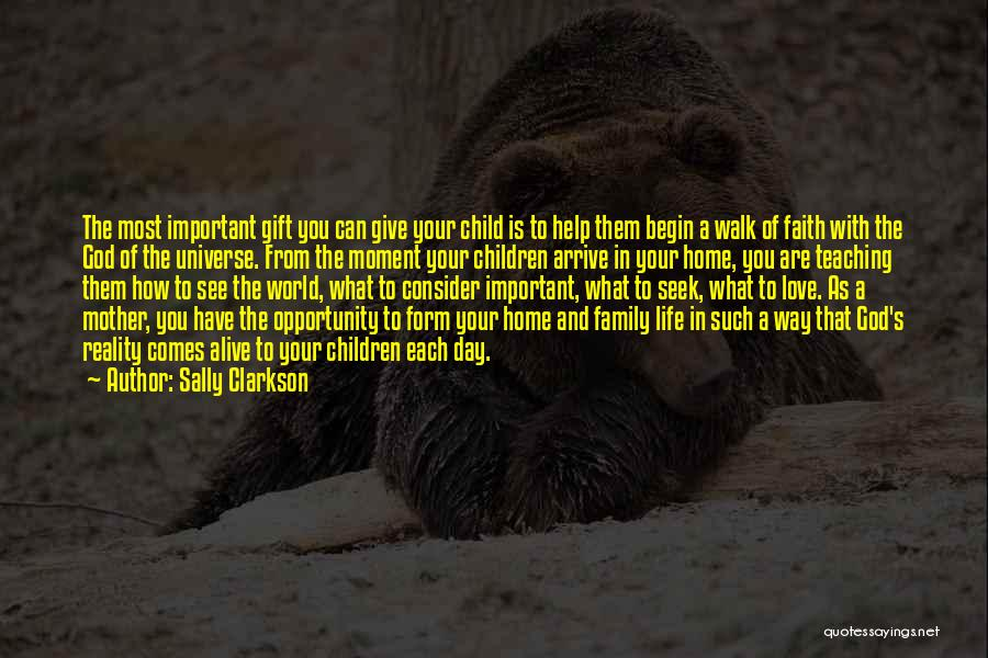 Child Teaching Quotes By Sally Clarkson