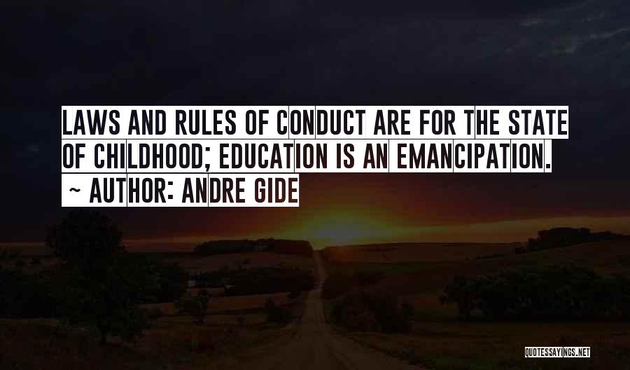 Childhood Education Quotes By Andre Gide