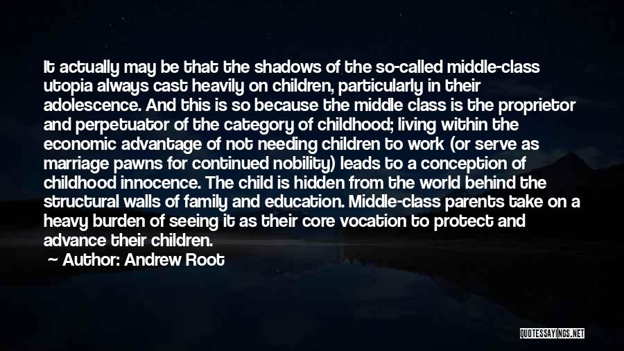 Childhood Education Quotes By Andrew Root