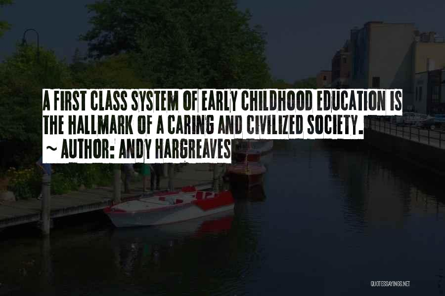 Childhood Education Quotes By Andy Hargreaves