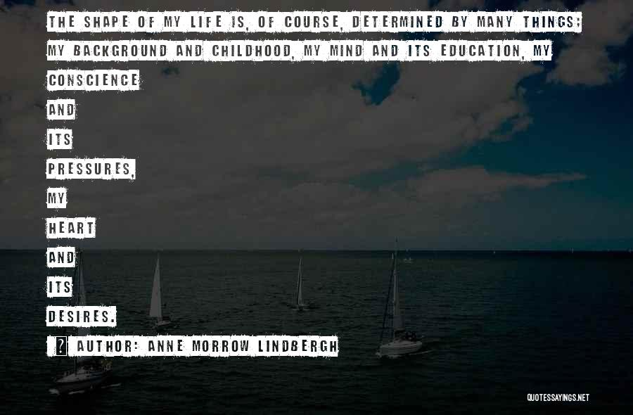 Childhood Education Quotes By Anne Morrow Lindbergh