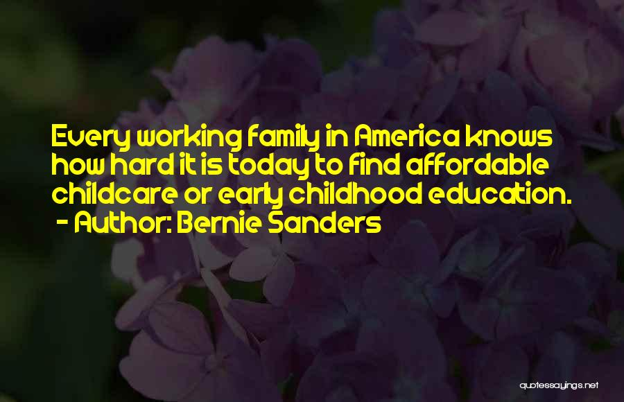 Childhood Education Quotes By Bernie Sanders