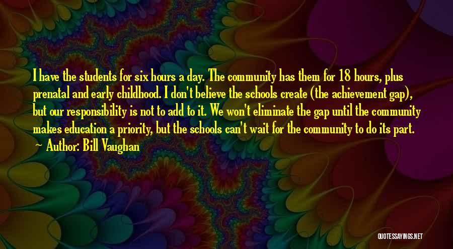 Childhood Education Quotes By Bill Vaughan