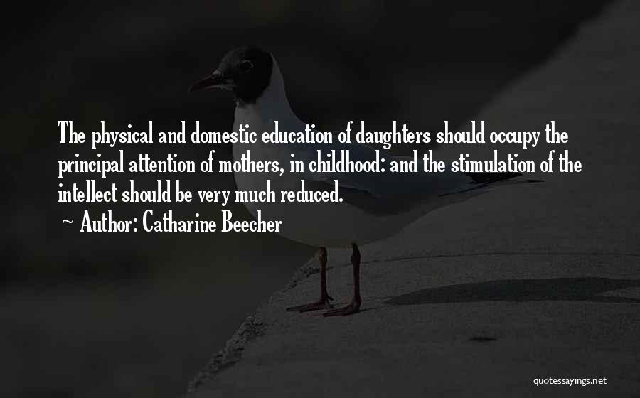 Childhood Education Quotes By Catharine Beecher
